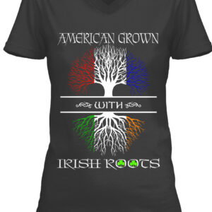 This is our best selling American Grown With Irish Roots T-Shirt