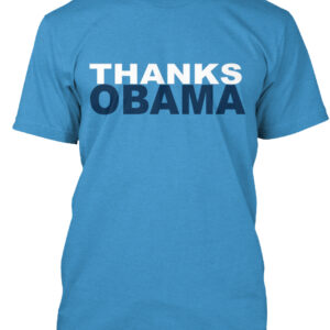 This Thanks Obama T-Shirt is one of our best selling political shirts ever