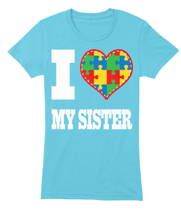 This I love my autistic sister shirt is a great way to spread autism awareness.