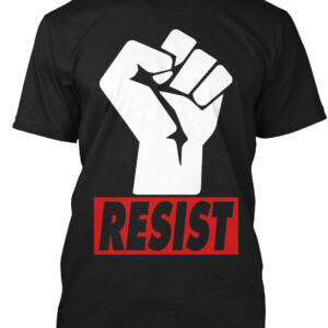 It's time to Resist Donald Trump and you can do it with this Resist T-Shirt.