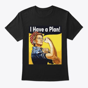 Elizabeth Warren I Have A Plan T-Shirt In Black